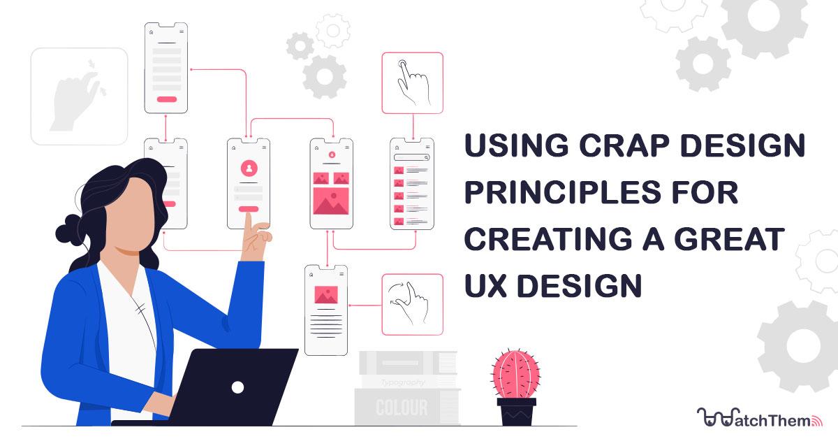 Using-CRAP-Design-Principles-for-Creating-a-Great-UX-Design