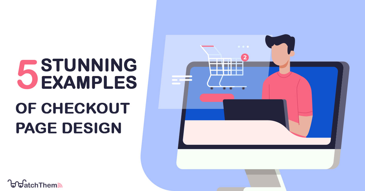 5 stunning examples of checkout page design