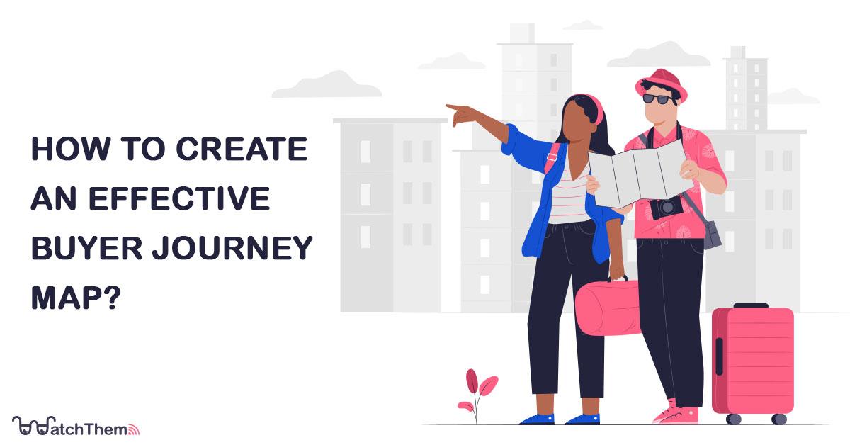 create an effective buyer journey map