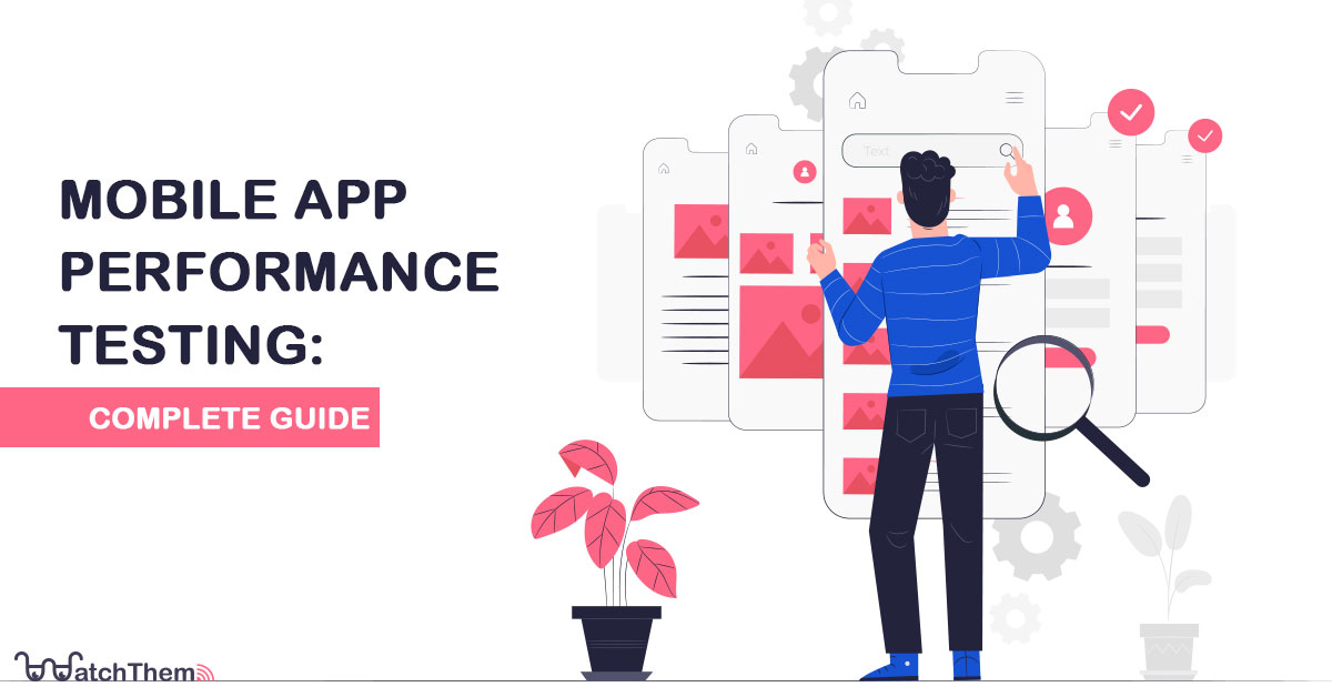 mobile app performance testing: complete guide