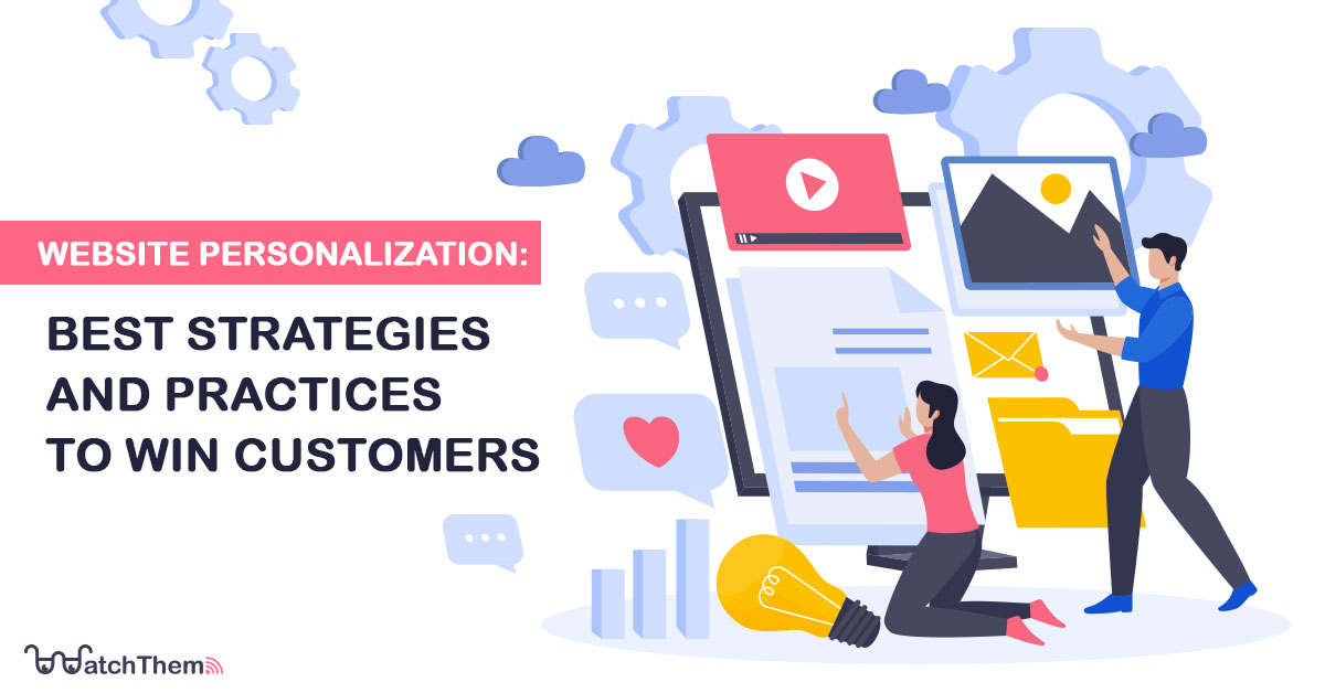 website personalization: best strategies and practices to win customers