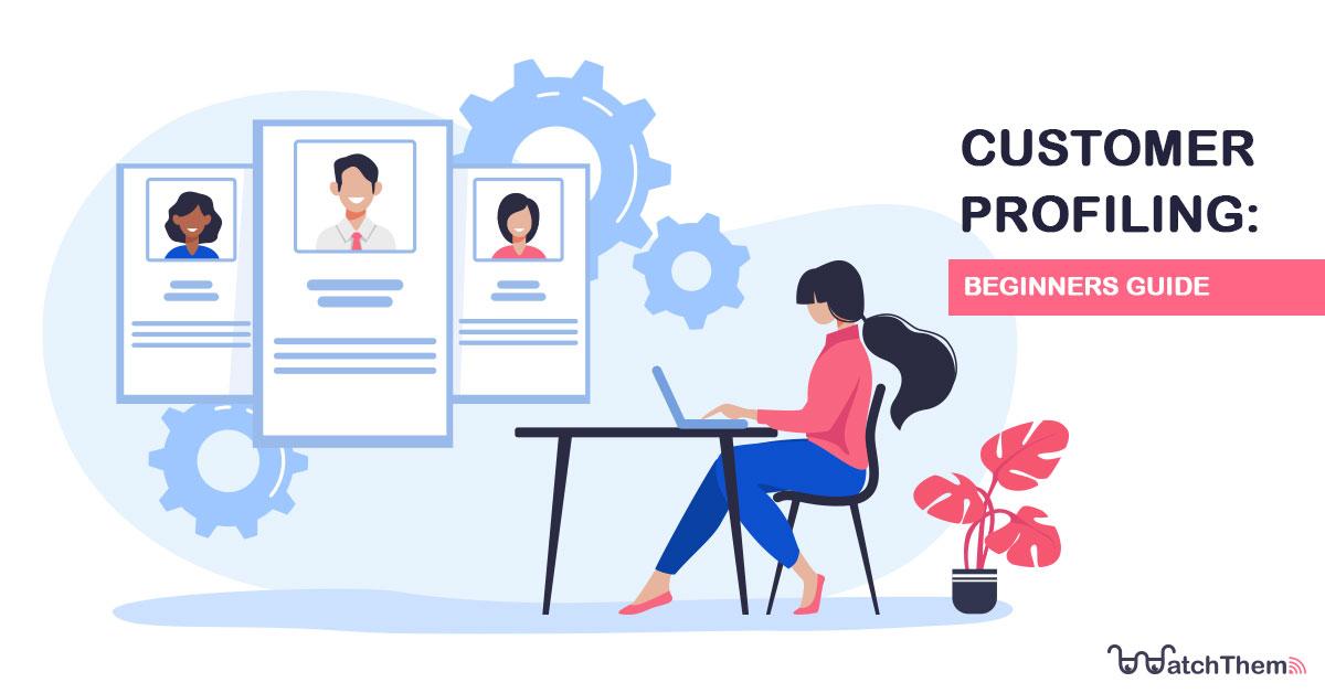 customer profiling - beginners guide