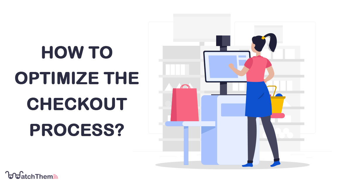 How to Optimize the Checkout Process