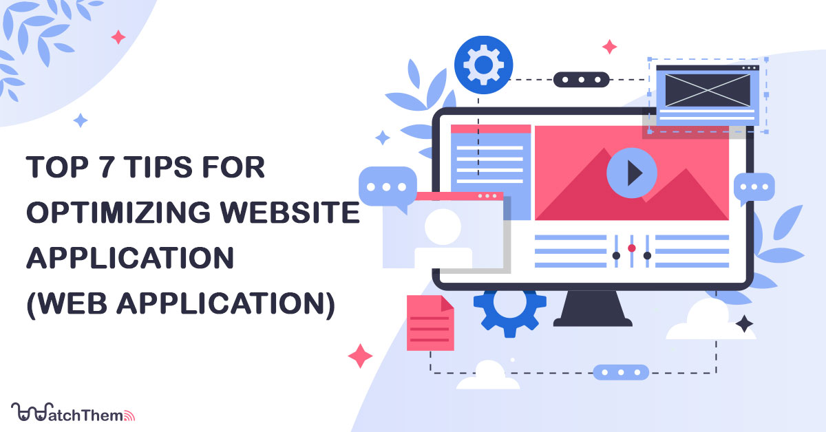 Top 7 Tips for Optimizing Website Application Web Application