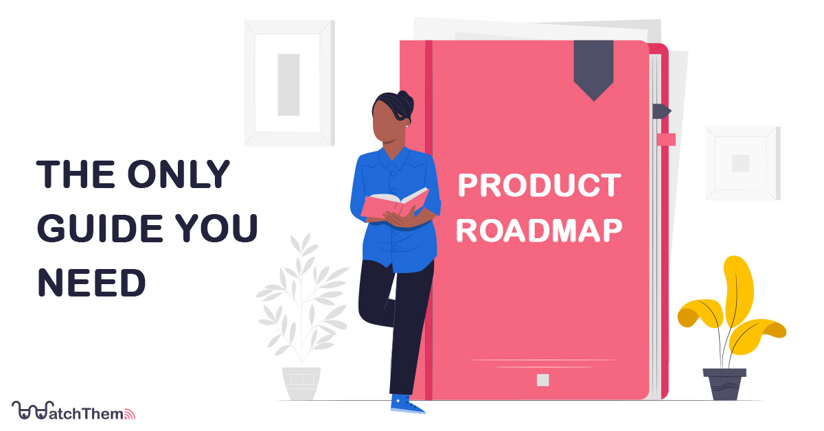 product roadmap: the only guide you need