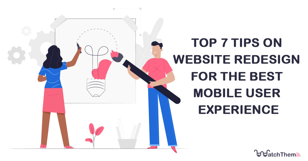 Top 7 Tips on Website Redesign for the Best Mobile User Experience