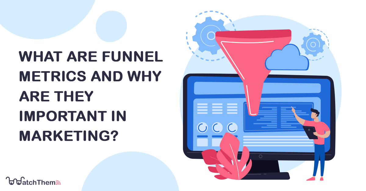 what are funnel metrics and why are they important in marketing