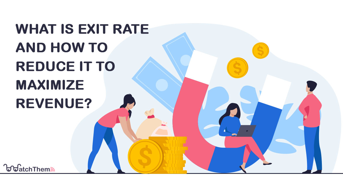 What Is Exit Rate and How to Reduce it to Maximize Revenue