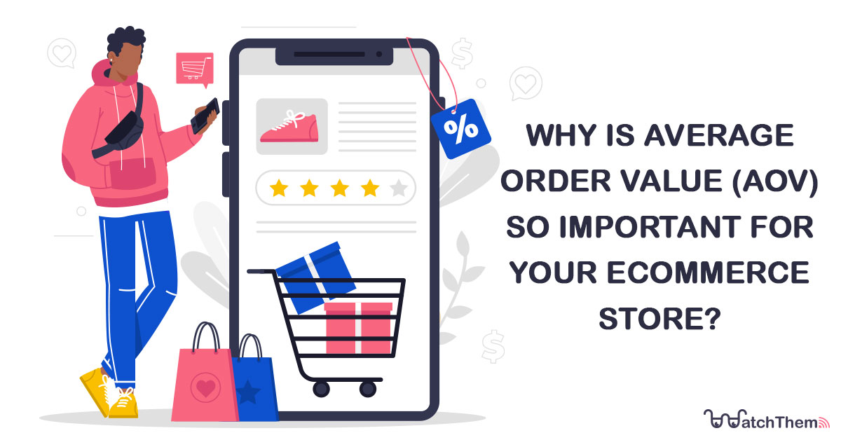 Why is average order value important for Ecommerce store