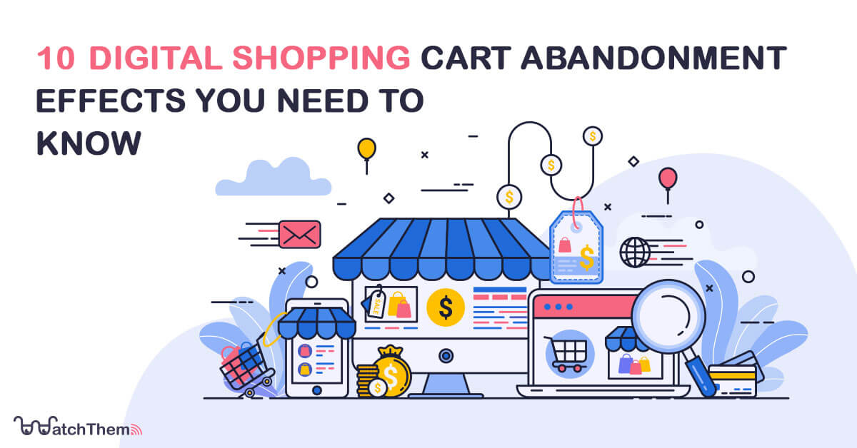 10 digital shopping cart abandonment effects you need to know