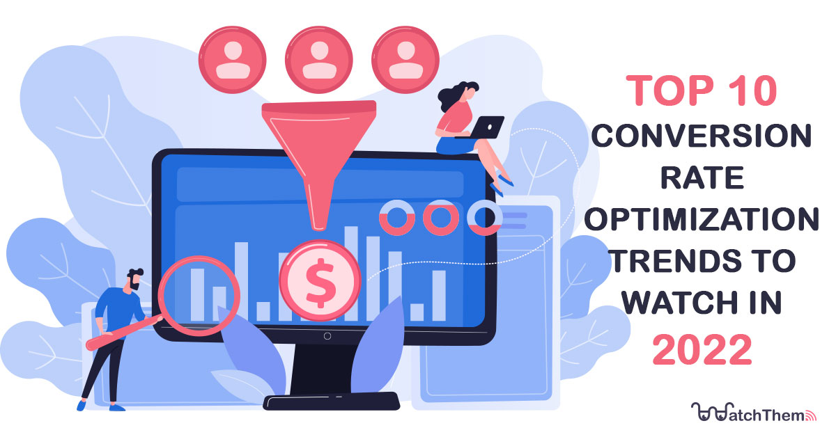 top 10 conversion rate optimization trends to watch in 2022