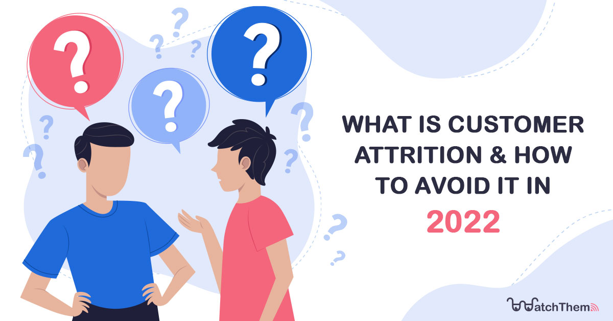 what it customer attrition and how to avoid it in 2022