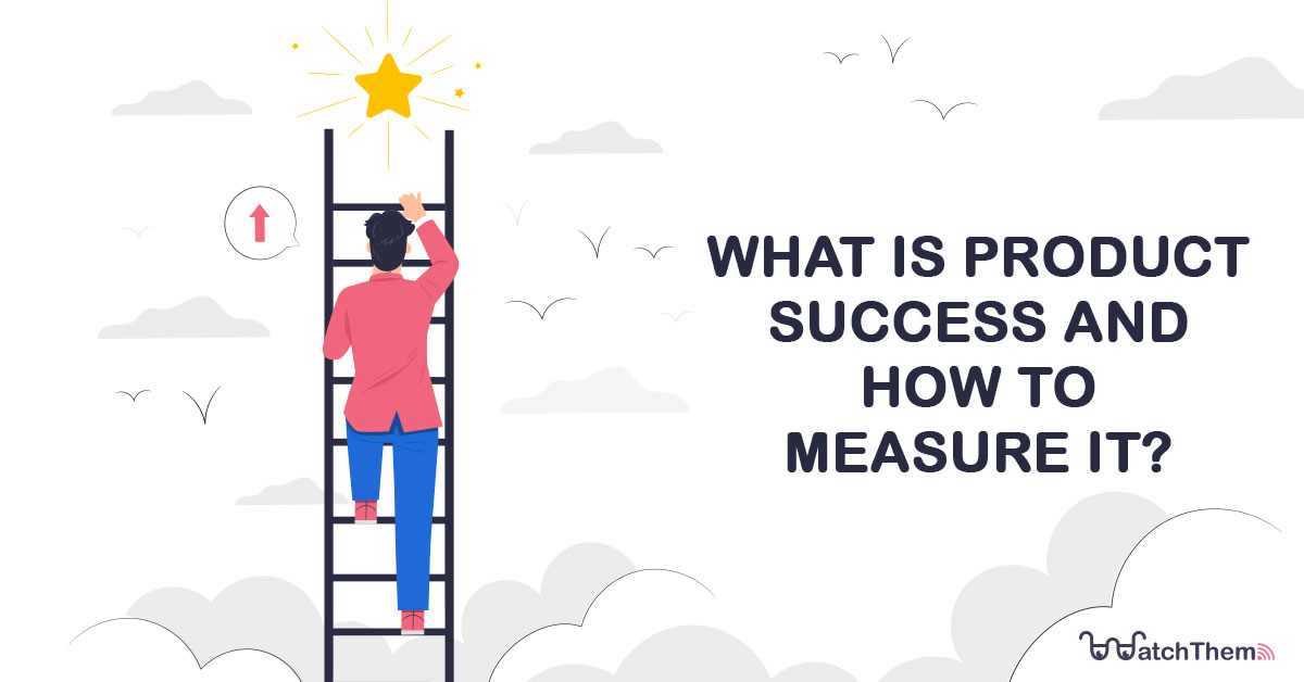 what is product success and how to measure it