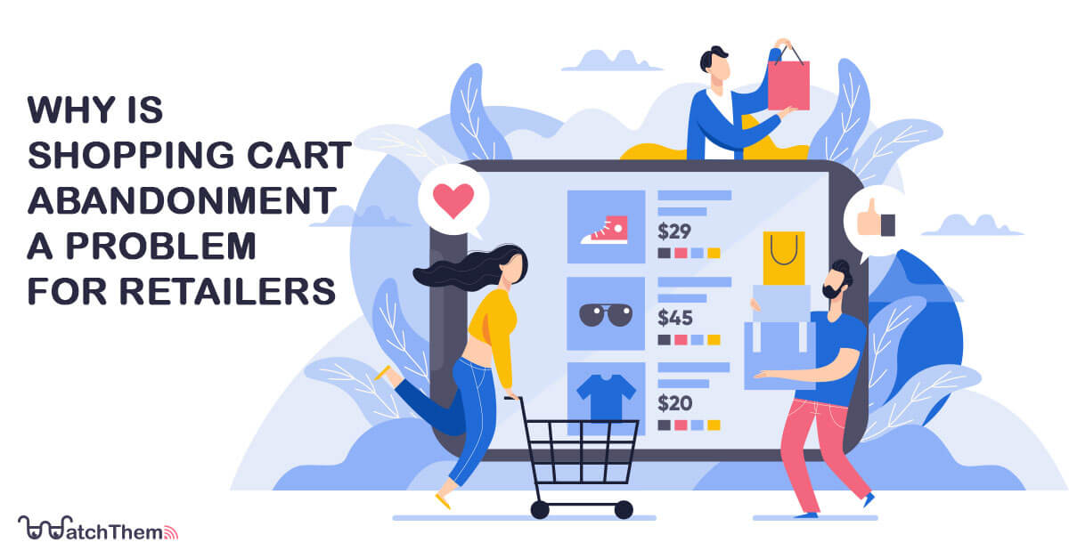 why is shopping cart abandonment a problem for retailers